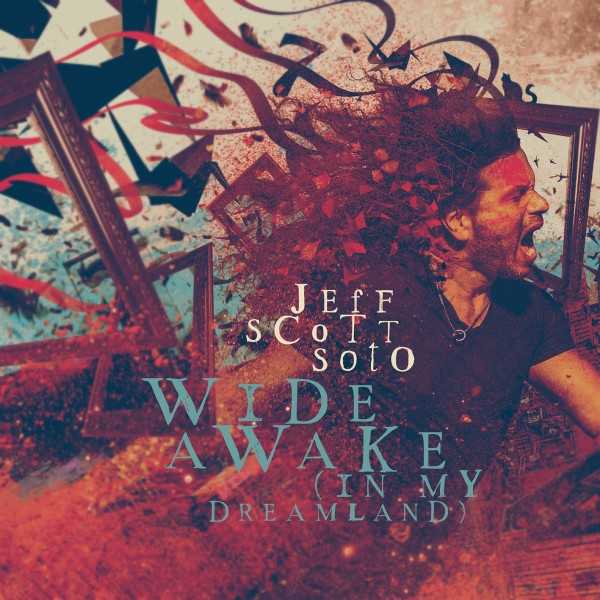 JEFF SCOTT SOTO wide awake in my dreamland